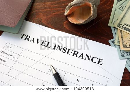 Travel insurance form and dollars.