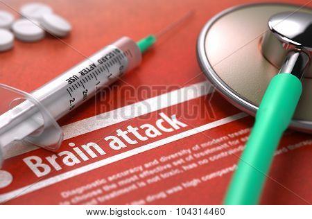 Brain attack - Printed Diagnosis. Medical Concept.