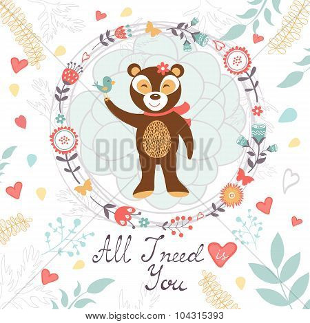 All I need is you romantic card with cute bear and bird.