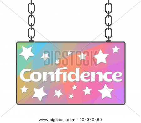Confidence Colorful Signboard