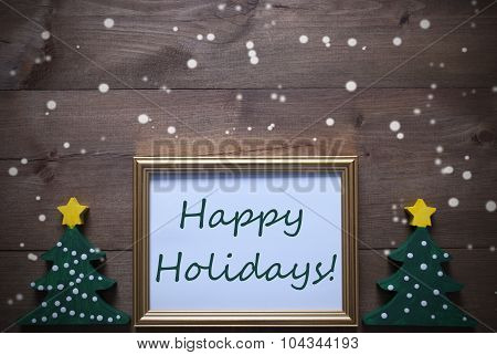 Frame With Christmas Tree And Text Happy Holidays, Snowflakes