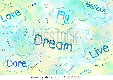 Dream, love, believe, dare positive thinking concept