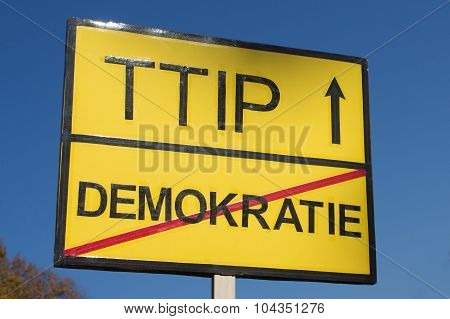 Anti TTIP sign - ttip protest sign