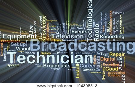 Background concept wordcloud illustration of broadcasting technician glowing light