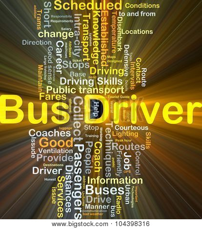 Background concept wordcloud illustration of bus driver glowing light