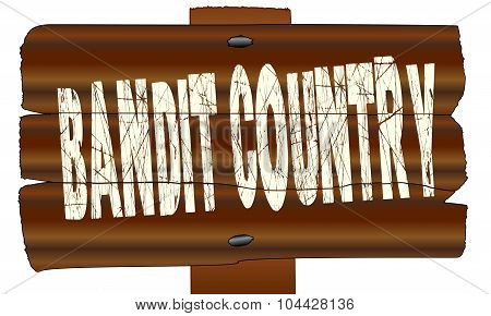Wooden Bandit Country Sign