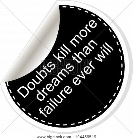 Doubts Kill More Dreams Than Failure Ever Will. Inspirational Motivational Quote. Simple Trendy Desi