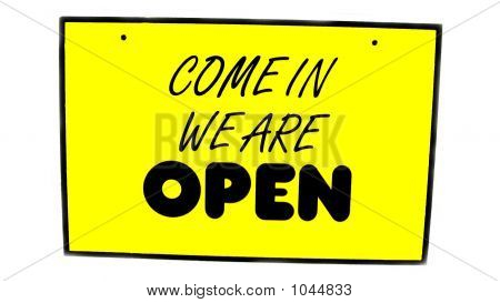 Sign. Open. Come In We Are Open