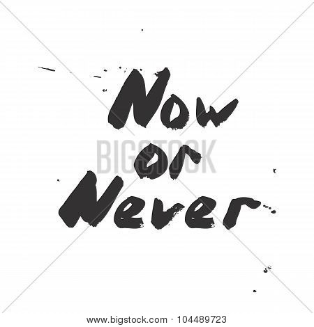 Now Or Never - Lettering Design