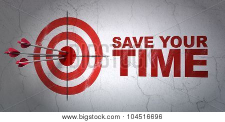 Time concept: target and Save Your Time on wall background