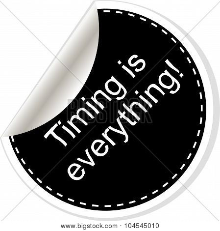 Timing Is Everything. Inspirational Motivational Quote. Simple Trendy Design. Black And White Sticke