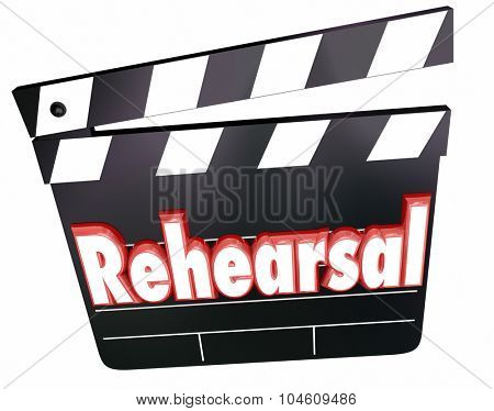 Rehearsal word in red 3d letters on a movie or film clapper board