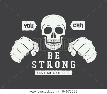Vintage Skull And Fists Slogan With Motivation.