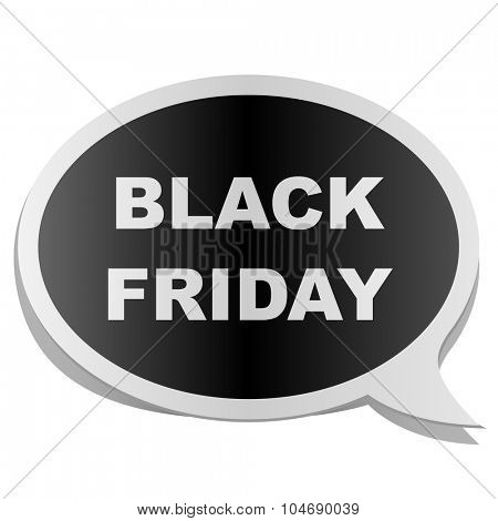 Black Friday speech bubble tag isolated on white background.