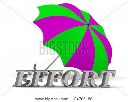 Effort- Inscription Of Silver Letters And Umbrella