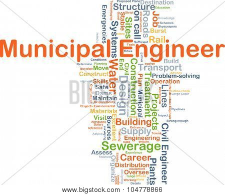 Background concept wordcloud illustration of municipal engineer