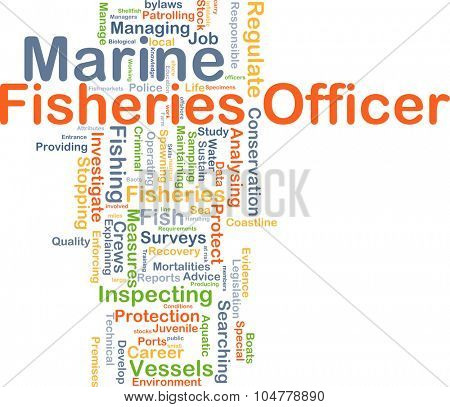 Background concept wordcloud illustration of marine fisheries officer