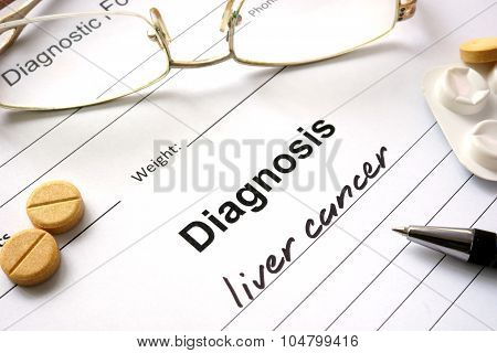 Diagnosis liver cancer written in the diagnostic form.