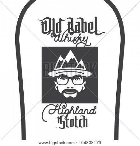 Old label whisky, highland scotch label with beard men portrait with mountain hat and glasses. vector illustrations