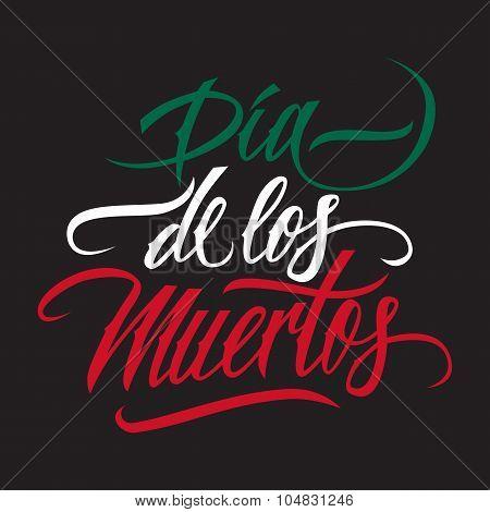 Dia de los muertos calligraphy. Day of the dead typography banner. Dia de los muertos lettering.