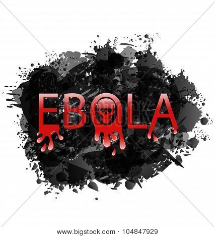 Warning epidemic Ebola virus, grunge background