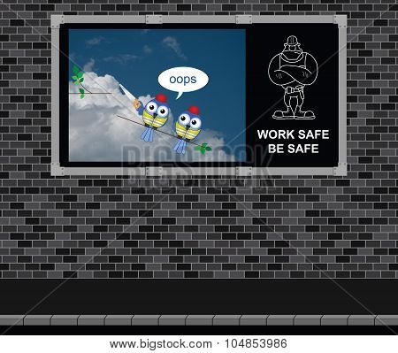 Work Safe Be Safe advertising board