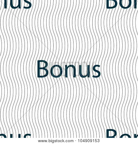 Bonus Sign Icon. Special Offer Label. Seamless Pattern With Geometric Texture. Vector