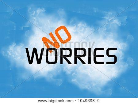 No worries message