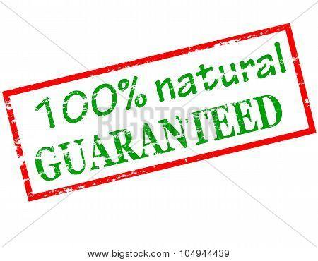 One Hundred Percent Natural Guaranteed