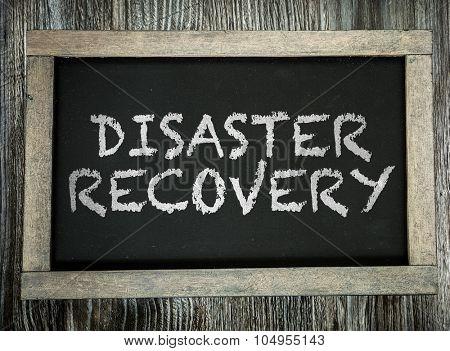 Disaster Recovery written on chalkboard