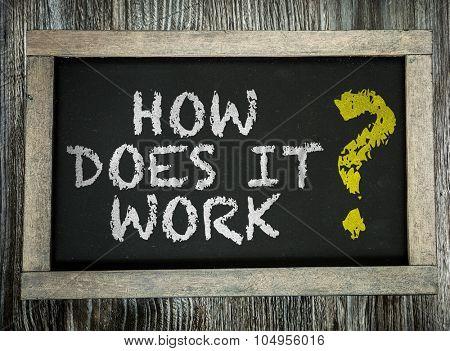 How Does It Work? written on chalkboard