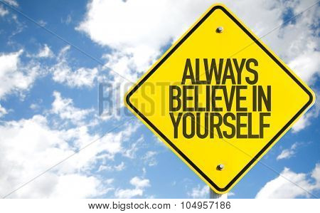Always Believe in Yourself sign with sky background