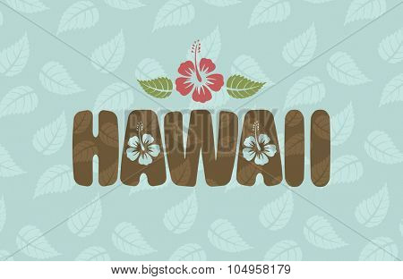 Vector Hawaii word with hibiscus flowers and leaves on blue vintage background