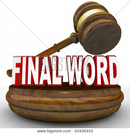 A gavel comes down on the words Final Word to represent the ultimate decision or judgment in a dispute