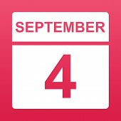 September 4. White Calendar On A  Colored Background. Day On The Calendar. Fourth Of September. Rasp poster