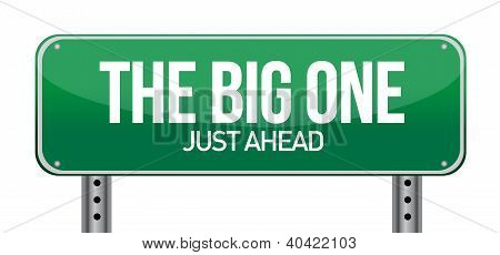 The Big One Green Road Sign