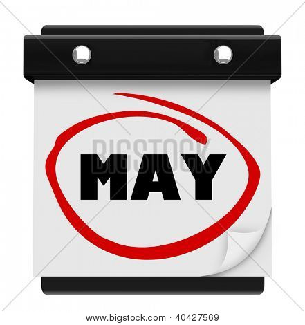 The word May on a wall calendar to remind you of important events during the Spring month