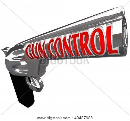 A pistol firearm with the words Gun Control as a plea to stop violence from shooting guns and hurting or killing innocent people