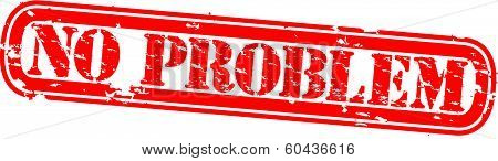 Grunge no problem rubber stamp, vector illustration