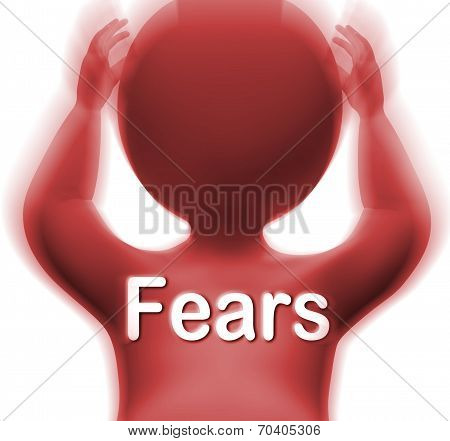 Fears - Means Worries Anxieties And Concerns