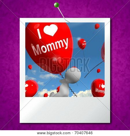 I Love Mommy Photo Balloons Shows Affectionate Feelings For Mother