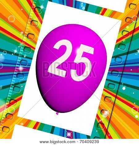 Balloon Shows Twenty-fifth Happy Birthday Celebration