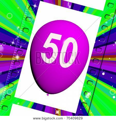 Balloon Shows Fiftieth Happy Birthday Celebration