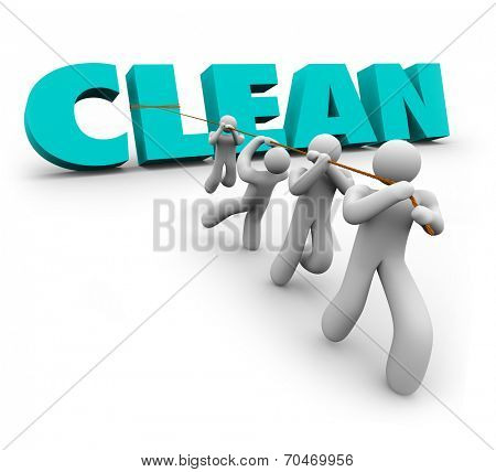 Clean word in blue 3d letters pulled by a team of people working together as cleaners or janitors