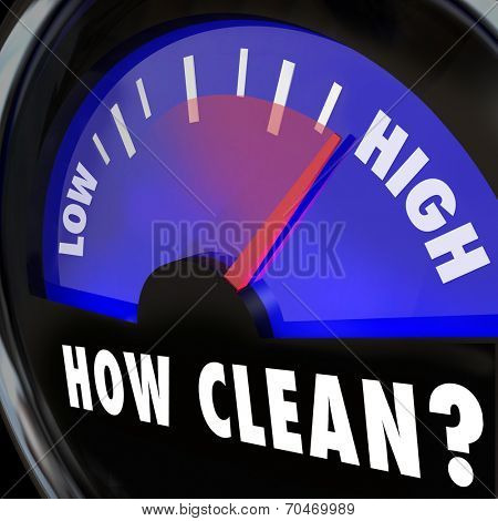 How Clean words on a gauge measuring your cleanliness level in an inspection for an approval or certification