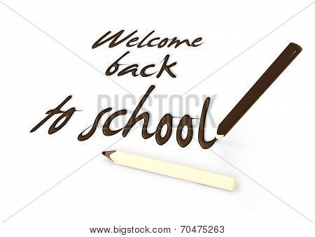 Welcome Back To School By Chocolate Pencils On White Background