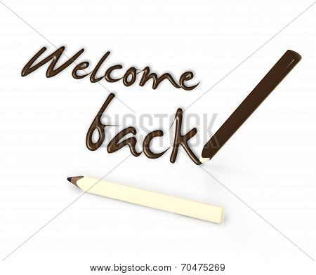 Welcome Back By Chocolate Pencils On White Background