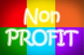 stock photo of non-profit  - Non Profit Concept text idea color sign - JPG