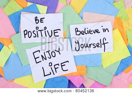 Be Positive, Enjoy Life, Believe in Yourself