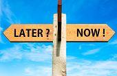 Постер, плакат: Later versus Now messages